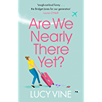 Are We Nearly There Yet? (English Edition)