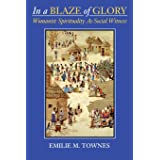 In a Blaze of Glory: Womanist Spirituality as Social Witness