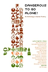 Dangerous to Go Alone!: An Anthology of Gamer Poetry Kindle Edition