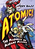 The Madness of Madame Malice (ATOMIC!)
