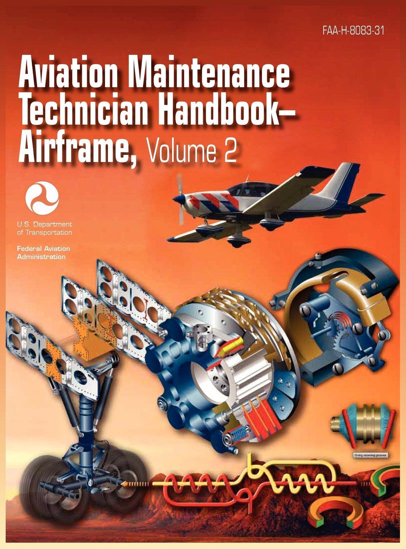 Aviation Maintenance Technician Handbook - Airframe. Volume 2 (FAA-H-8083-31)