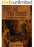 First Dig Two Graves (Joshua Block, U.S. Marshal)