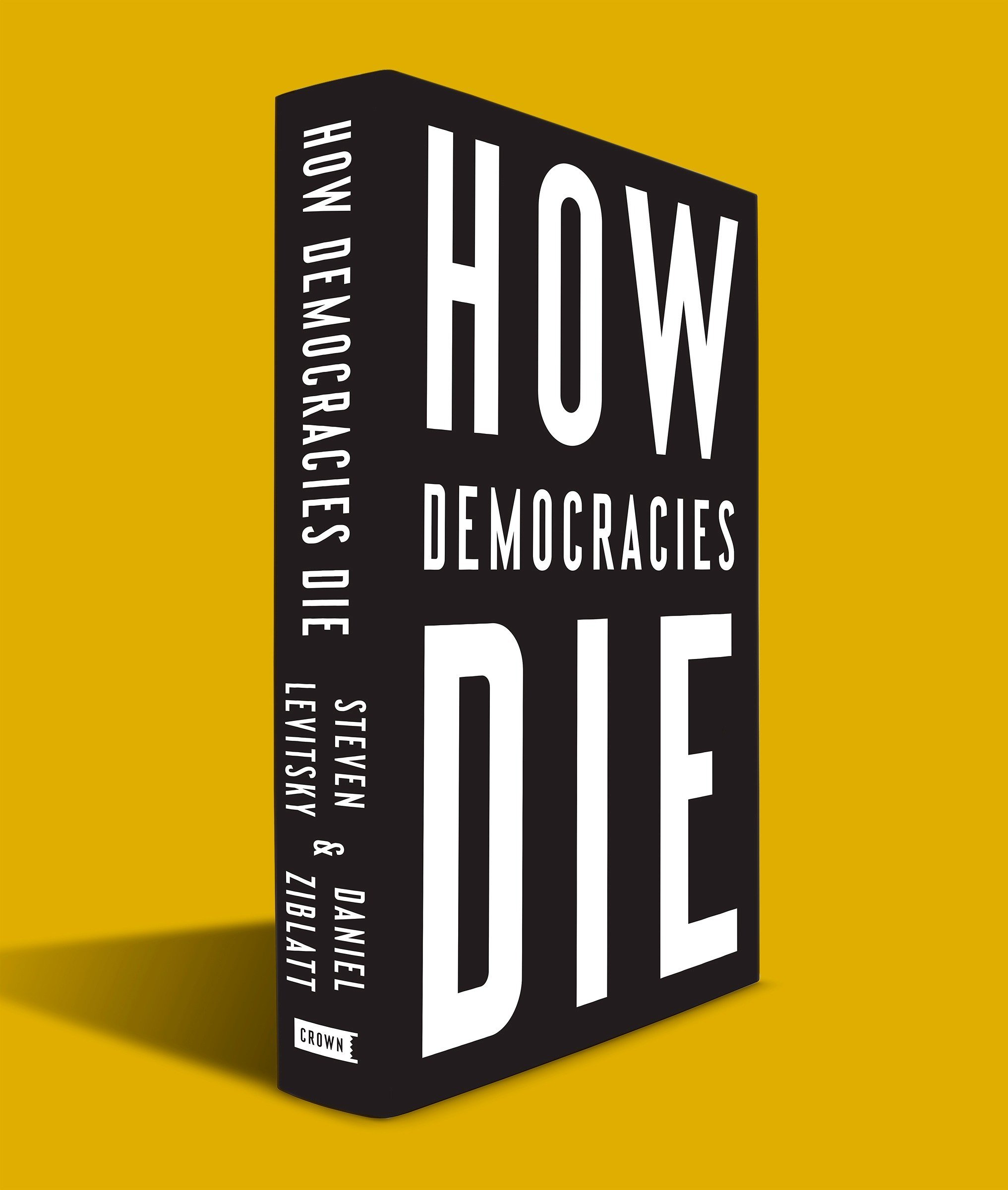 How Democracies Die: Amazon.es: Steven Levitsky, Daniel ...
