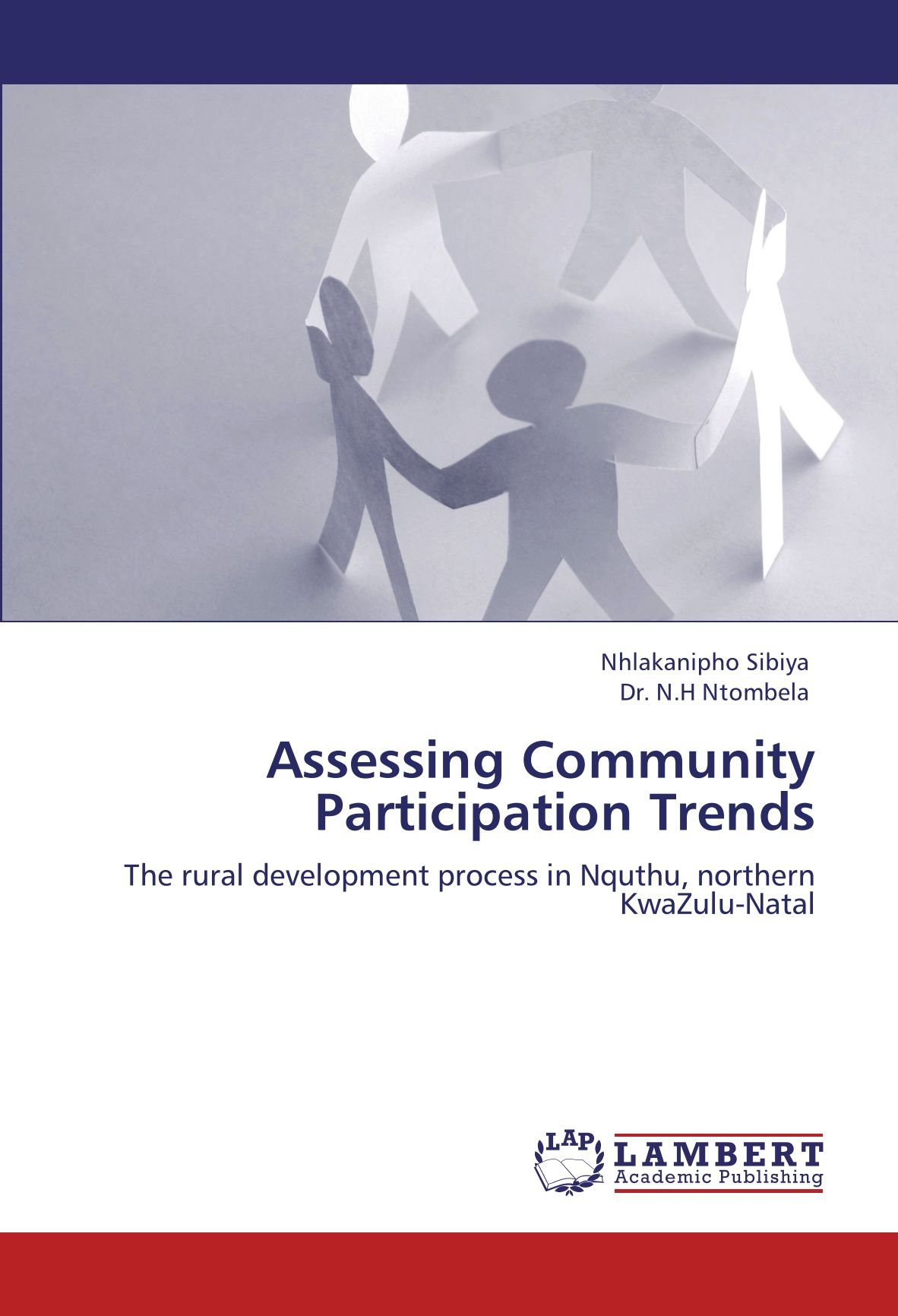 Read Online Assessing Community Participation Trends: The rural development process in Nquthu, northern KwaZulu-Natal PDF