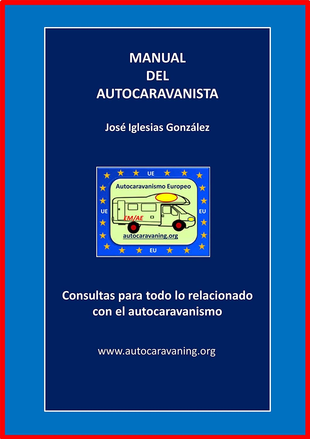 Manual del Autocaravanista eBook: José Iglesias González: Amazon ...