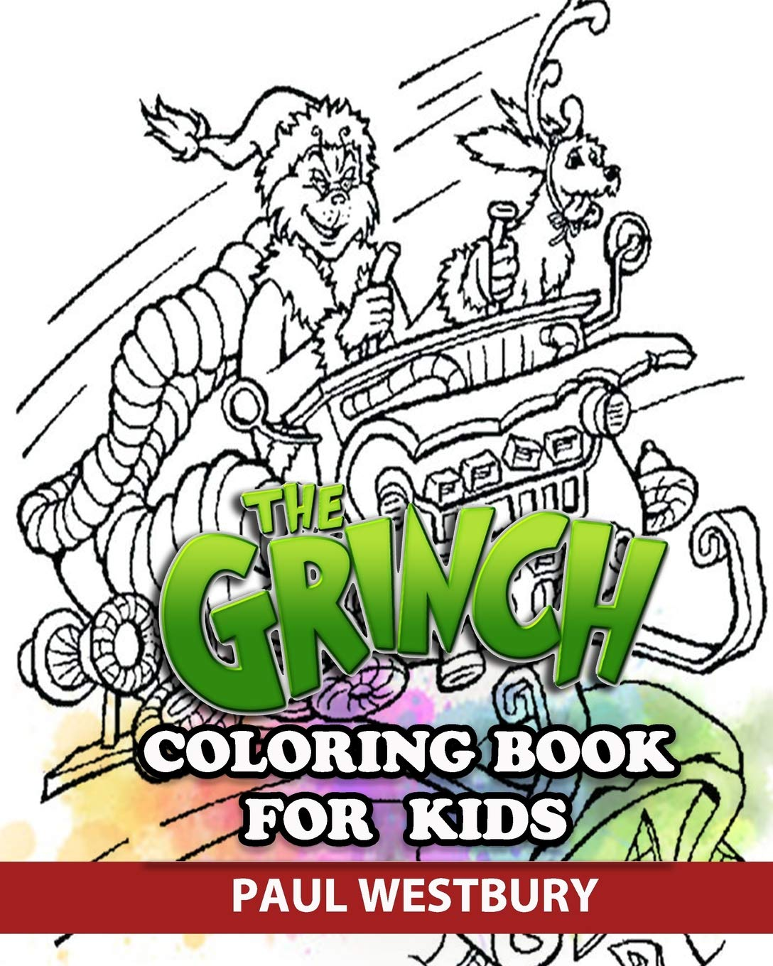 - The Grinch Coloring Book For Kids: Coloring All Your Favorite The