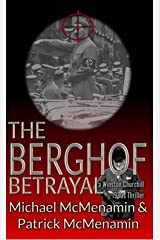 The Berghof Betrayal, a Winston Churchill 1930s Thriller Kindle Edition