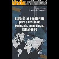 Estratégias e materiais para o ensino de Português como Língua Estrangeira