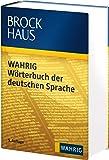 Brockhaus WAHRIG Wörterbuch der deutschen Sprache