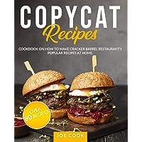 COPYCAT RECIPES: Cookbook on How to Make Cracker Barrel Restaurant's Popular Recipes...