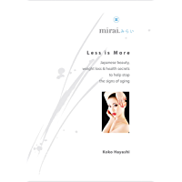 Less is More: Japanese beauty, weight loss & health secrets to help stop the signs of aging