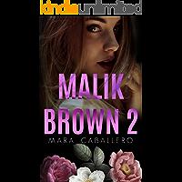 Malik Brown: Libro 2 (Bilogía Habibi)