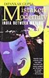 Mistaken Modernity: India between Worlds