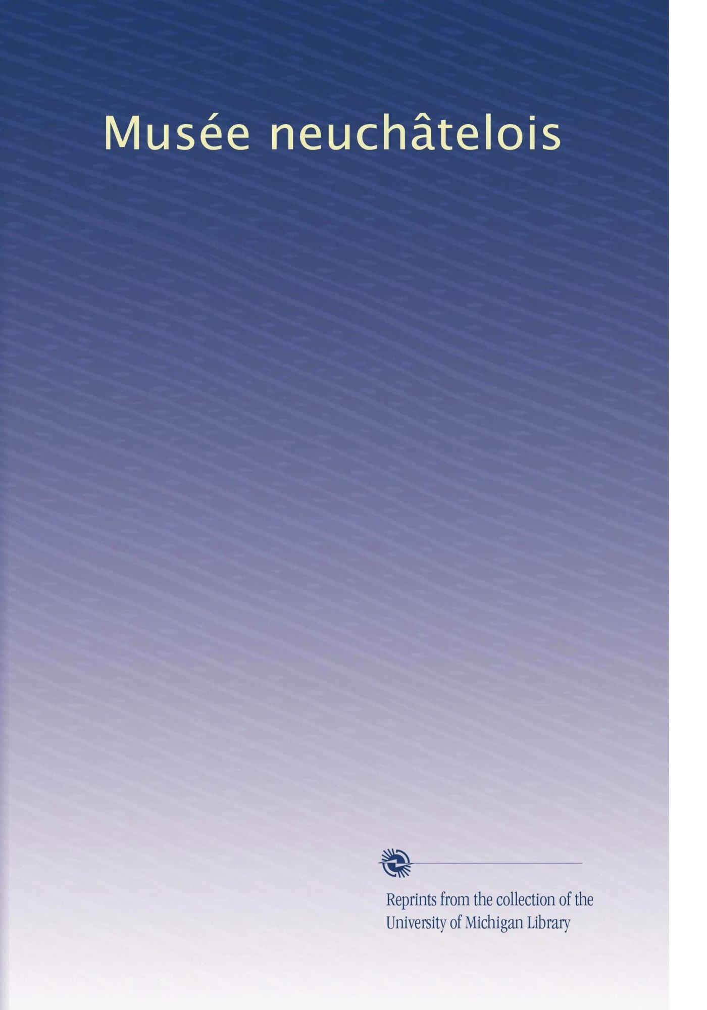 Musée neuchâtelois (Volume 39) (French Edition) ebook
