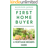 First Home Buyer: A Mortgage Broker's Guide