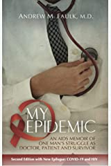 MY EPIDEMIC: An AIDS Memoir of One Man's Struggle as Doctor, Patient and Survivor Kindle Edition