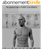 Acupuncture Meridian Point Locations Atlas (English Edition)