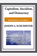 Capitalism, Socialism, and Democracy Kindle Edition