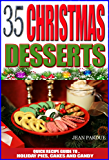 35 Christmas Dessert Recipes: Quick Recipe Guide to Holiday Pies, Cakes and Candy (English Edition)