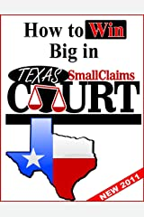 How to Win Big in Texas Small Claims Court Kindle Edition