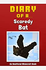 Diary of a Scaredy Bat [An Unofficial Minecraft Book] (Minecraft Tales Book 28) Kindle Edition