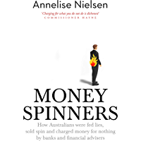 Money Spinners: How Australians were fed lies, sold spin and charged money for nothing by banks and financial advisers