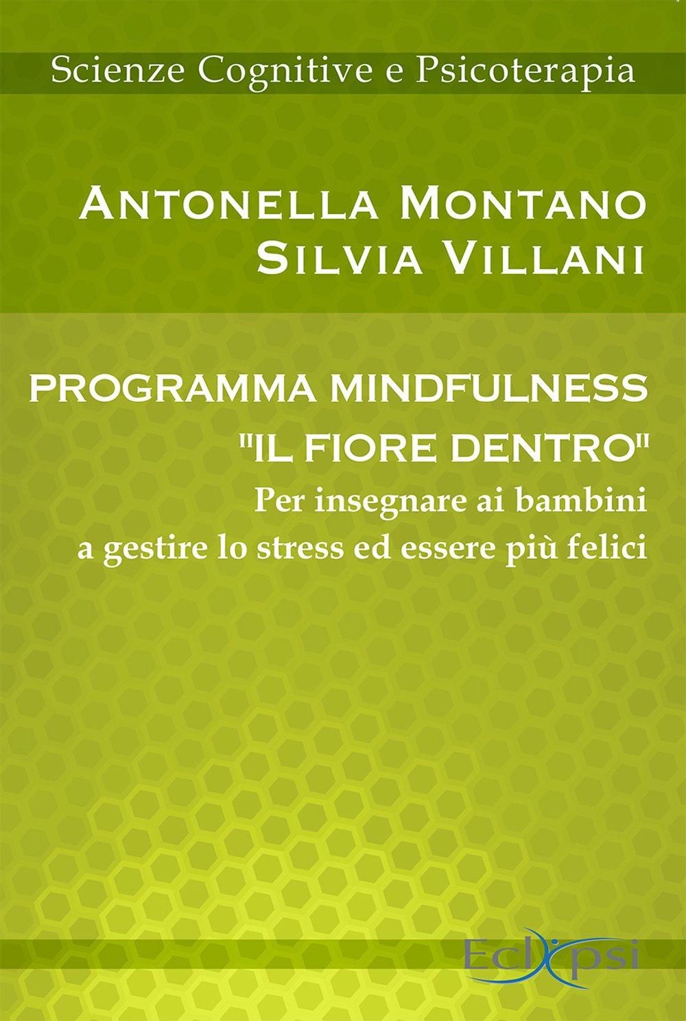 Amato Programma mindfulness «il fiore dentro». Per insegnare ai bambini  OP82
