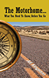 The Motorhome..: What You Need to Know, Before You Go (Mike, the Motorhome and Me Book 1) (English Edition)