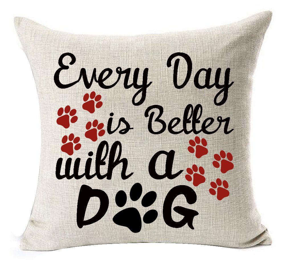 Best Dog Lover Gifts Nordic Sweet Funny Sayings Every Day Is Better With A Dog Paw Prints Cotton Linen Throw Pillow Case Cushion Cover NEW Home Decorative Square 20 X 20 Inches