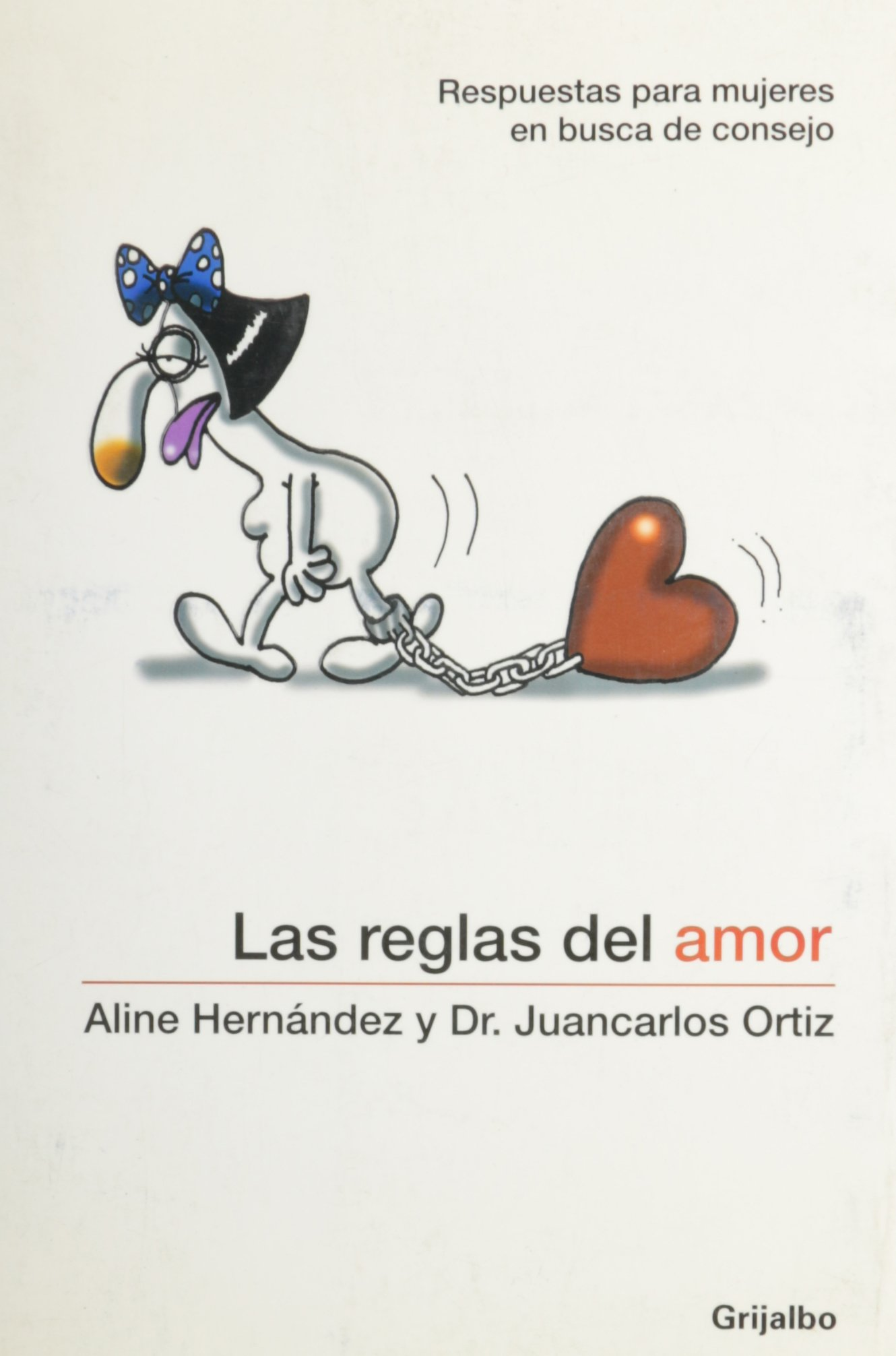 Las reglas del amor/ Rules Of Love: respuestas para mujeres en busca de consejo / Answers to Women in search of advise (Spanish Edition) (Spanish) Paperback ...