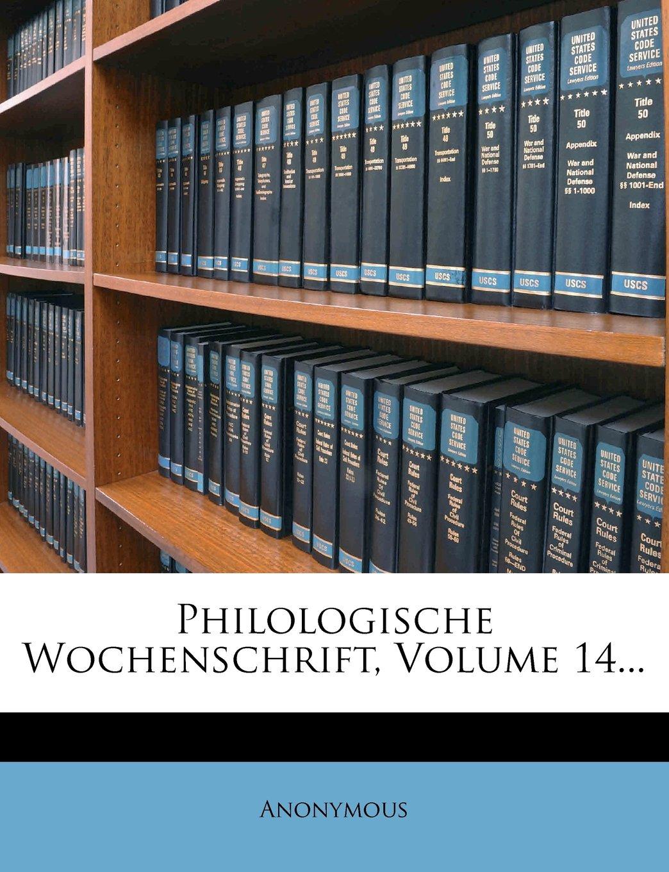 Read Online Philologische Wochenschrift, Volume 14... (German Edition) PDF