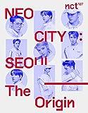 K-POP NCT127 - Neo City : Seoul-The Origin, 1st