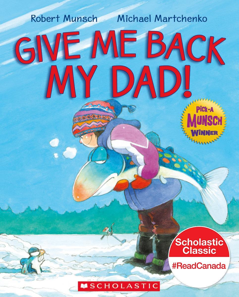 give me back my dad robert munsch michael martchenko