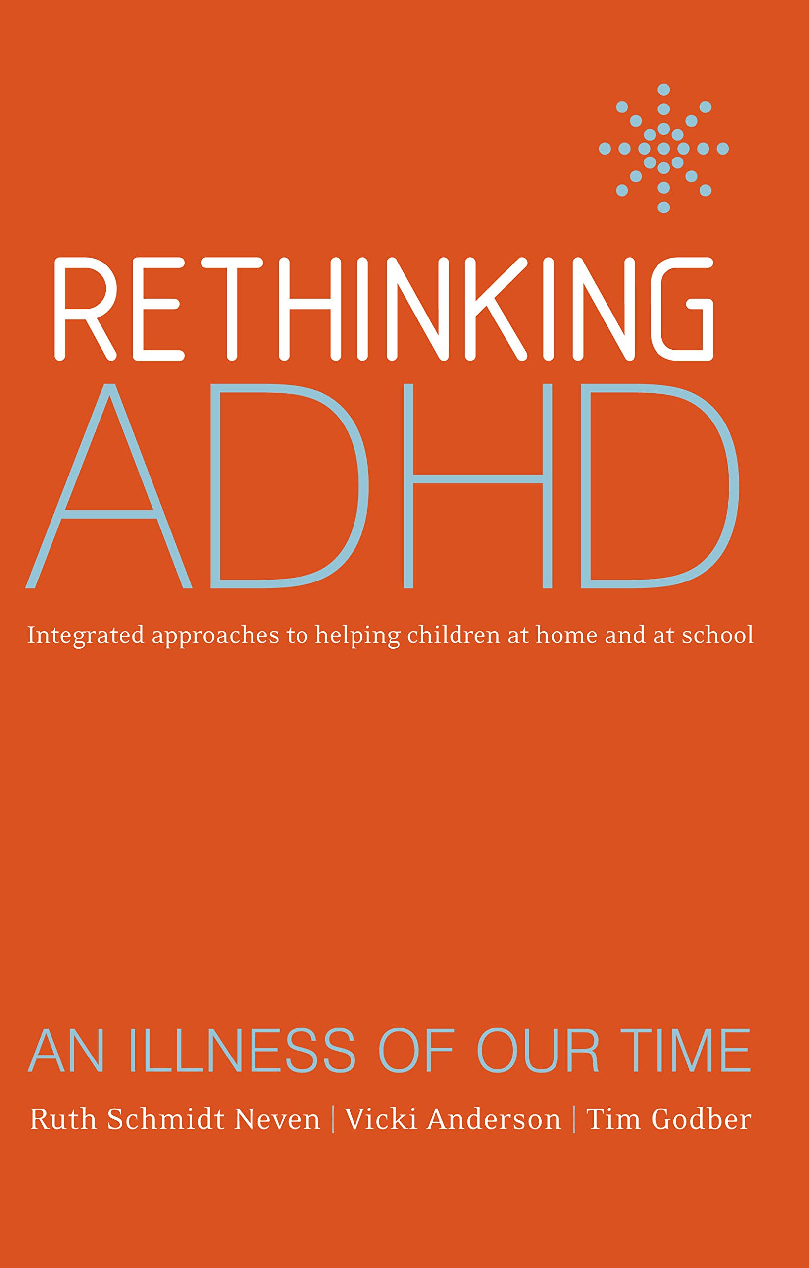 Download Rethinking ADHD: Integrated Approaches to Helping Children at Home and at School ebook