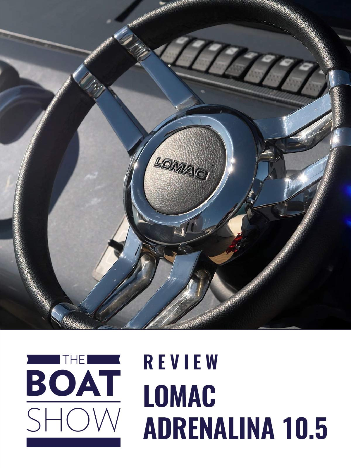 Clip: Lomac Adrenalina 10.5 - The Boat Show