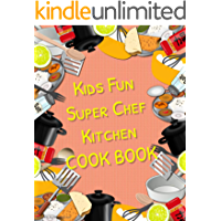 Kids Fun Super Chef Kitchen COOK BOOK: 30 Recipe of Baked with Ice cream and Cookies for kids