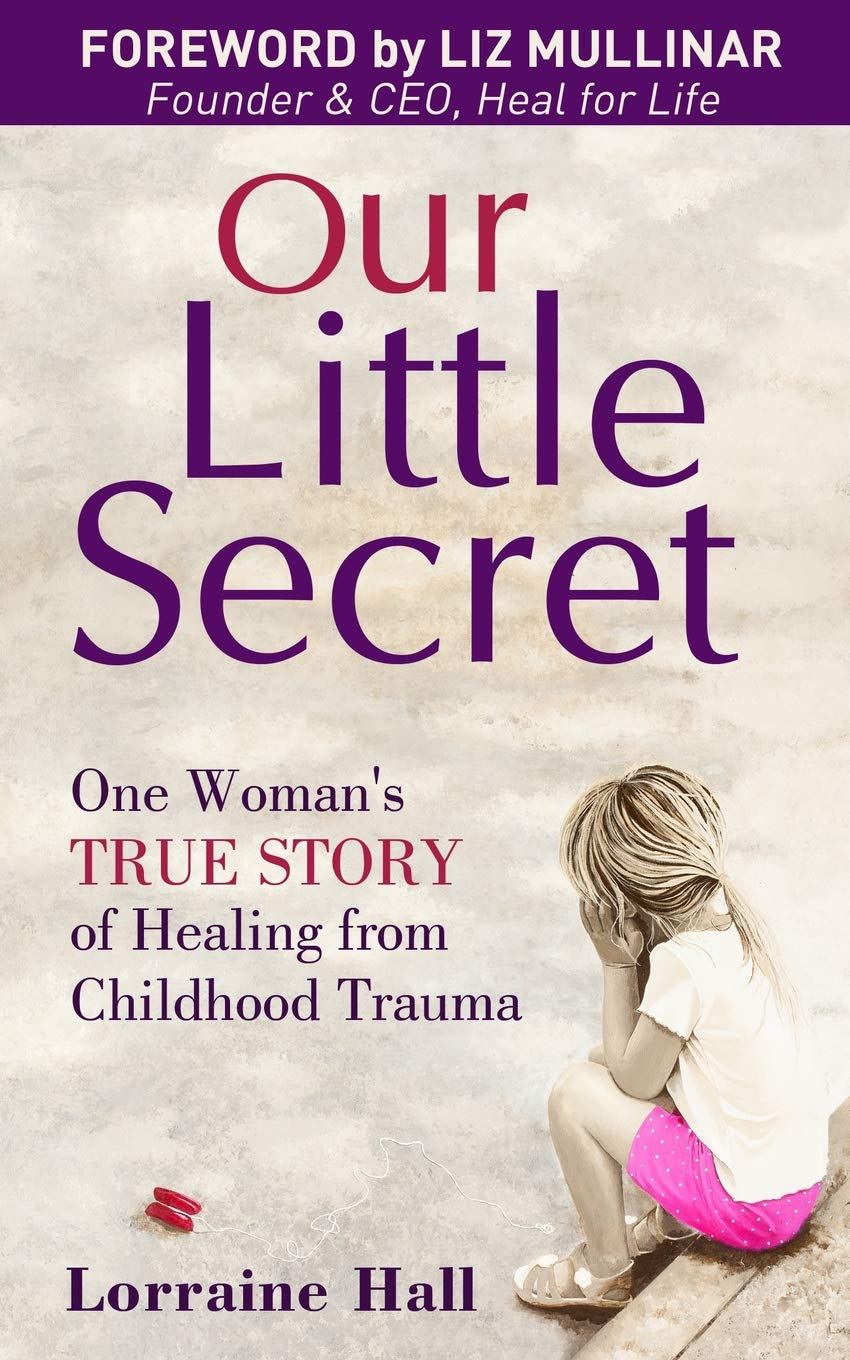 Our Little Secret: One Woman's True Story of Healing from Childhood Trauma (Australian Languages Edition)