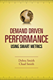 Demand Driven Performance: Operational Metrics for the 21st Century