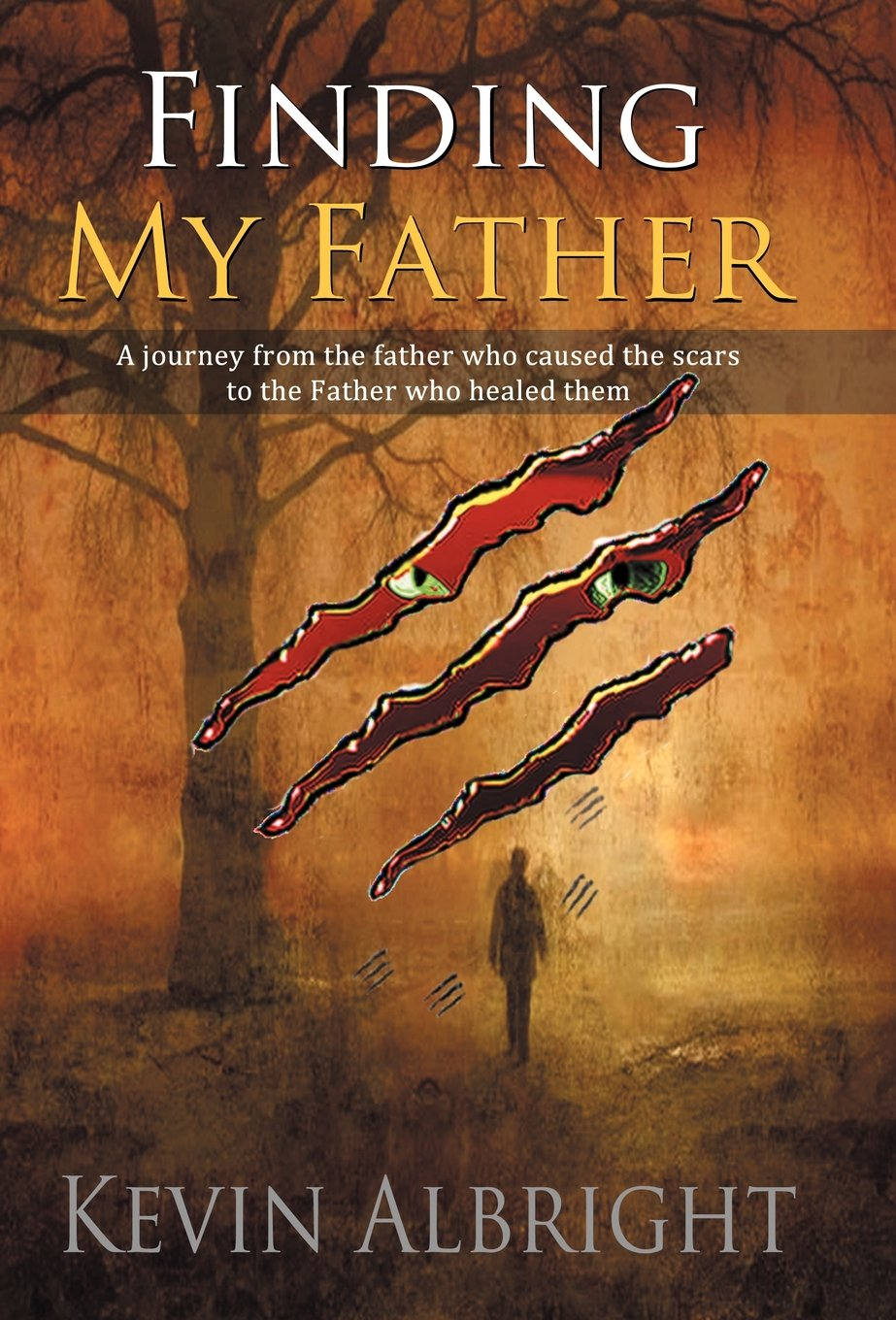 Download Finding My Father: A Journey from the Father Who Caused the Scars to the Father Who Healed Them pdf epub