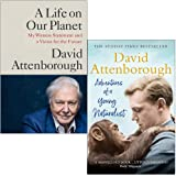 A Life on Our Planet & Adventures of a Young Naturalist By David Attenborough 2 Books Collection Set