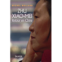 Zhu Xiao Mei: Retour en Chine (French Edition)
