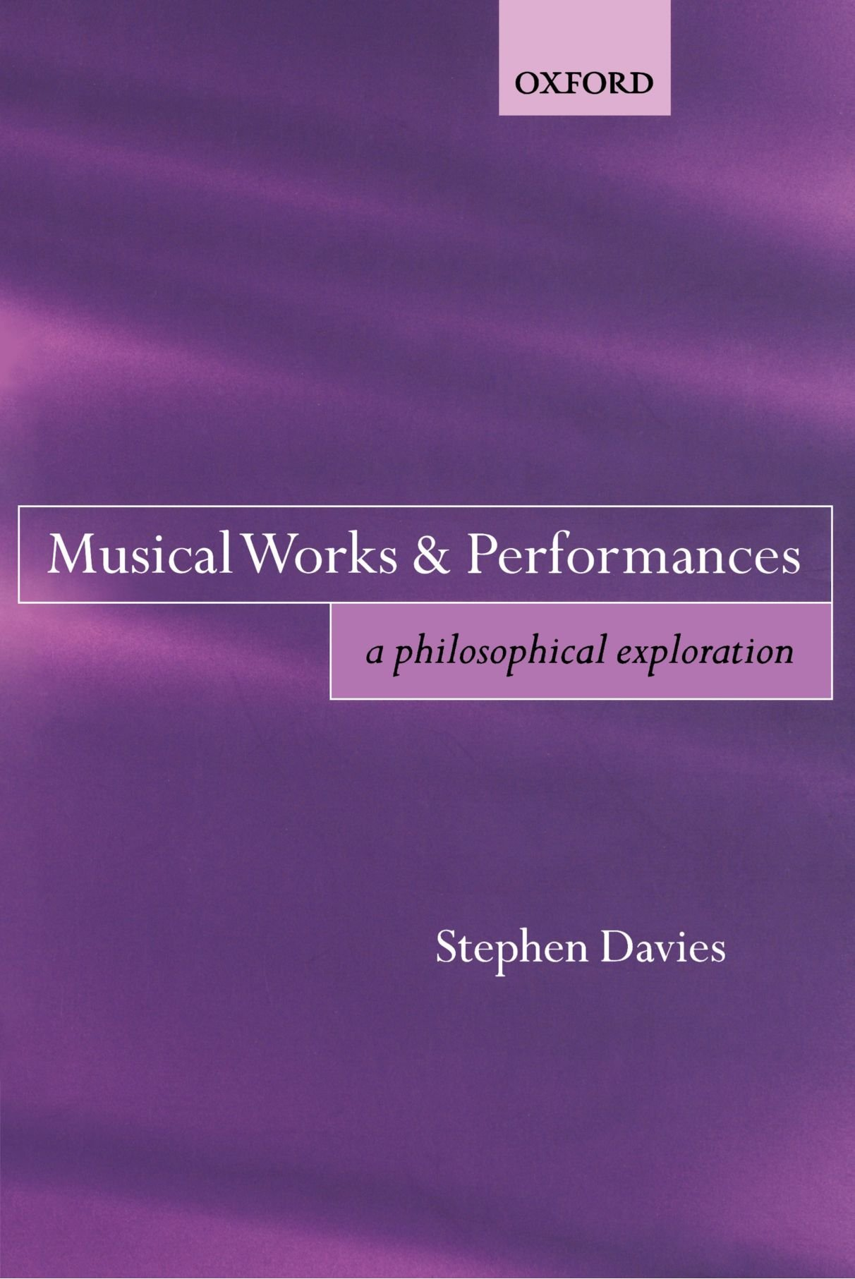 Musical Works and Performances: A Philosophical Exploration ebook