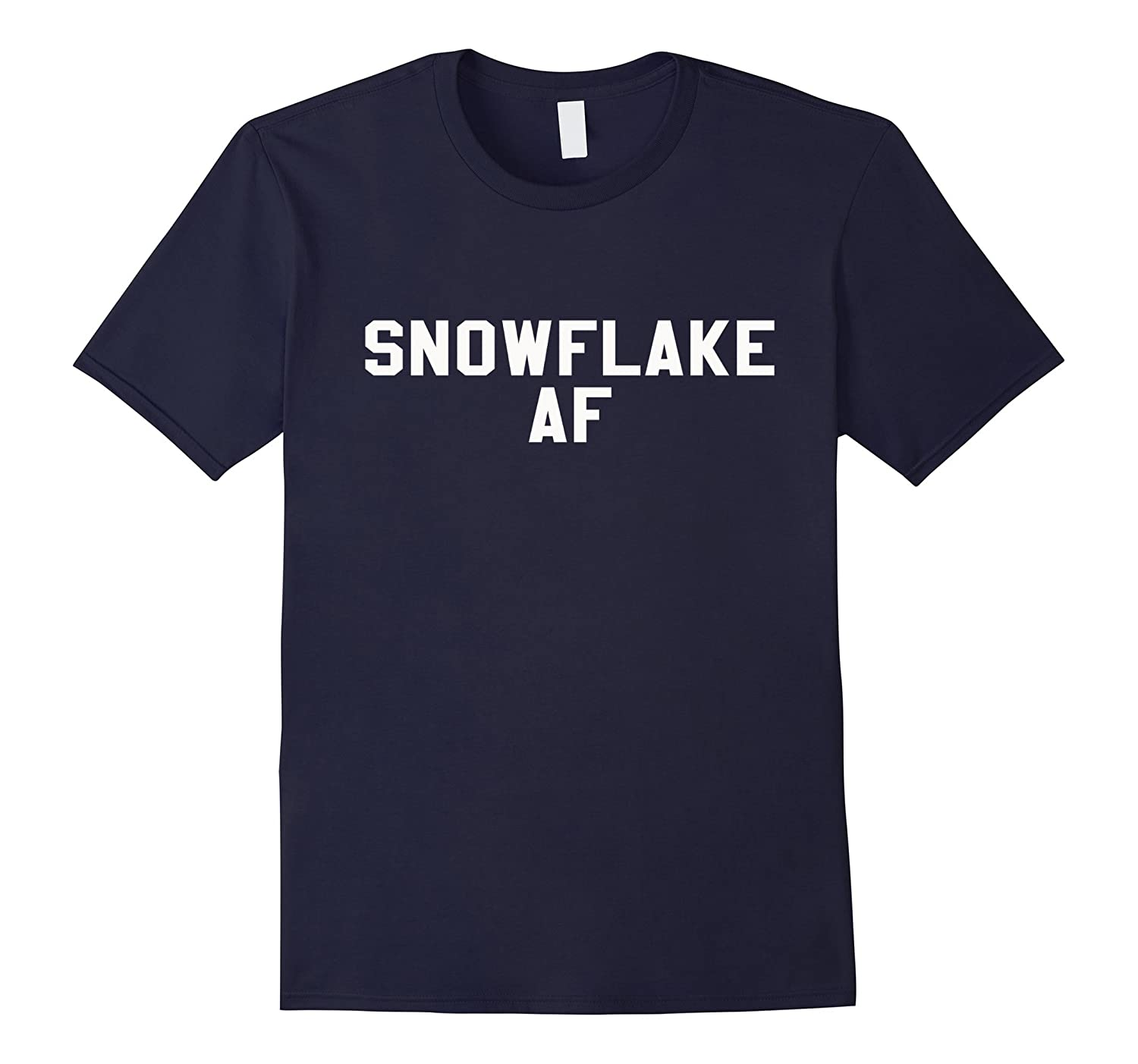Snowflake AF Funny Sarcastic Novelty Lovers T Shirt-TH