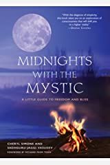 Midnights with the Mystic: A Little Guide to Freedom and Bliss Kindle Edition
