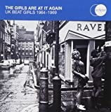 The Girls Are At It Again - UK Beat Girls 1964-1969