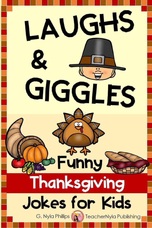 Thanksgiving Jokes For Kids Thanksgiving Joke Book With Jokes Knock Knock Jokes And Tongue Twisters Seasonal Joke Books Phillips G Nyla 9781698850962 Amazon Com Books