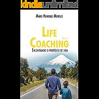 Life Coaching - Volume 3: Encontrando o propósito de vida