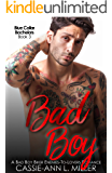 Bad Boy: A Bad Boy Biker Enemies-to-Lovers Romance (Blue Collar Bachelors Book 3)