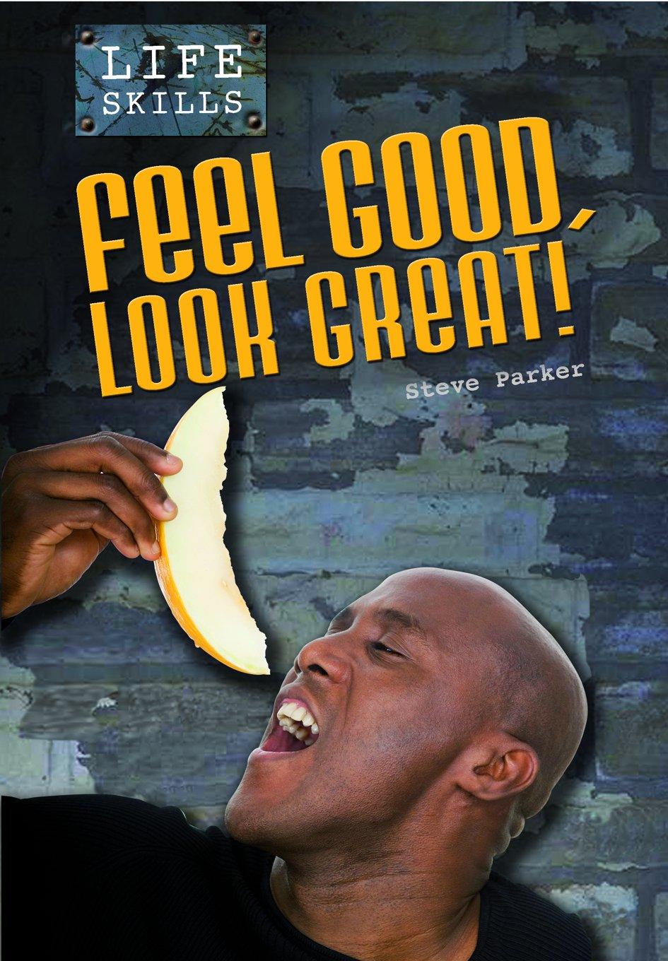 Feel Good, Look Great! (Life Skills) pdf
