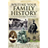 Writing your Family History: A Guide for Family Historians